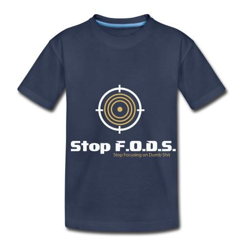 Stop F.O.D.S. - Toddler Premium T-Shirt