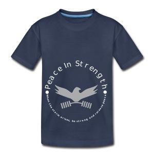 Peace_In_Strength_Grey_whiteLetter - Toddler Premium T-Shirt