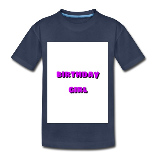 bday girl - Toddler Premium T-Shirt