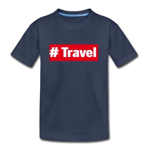 Travel - Toddler Premium T-Shirt