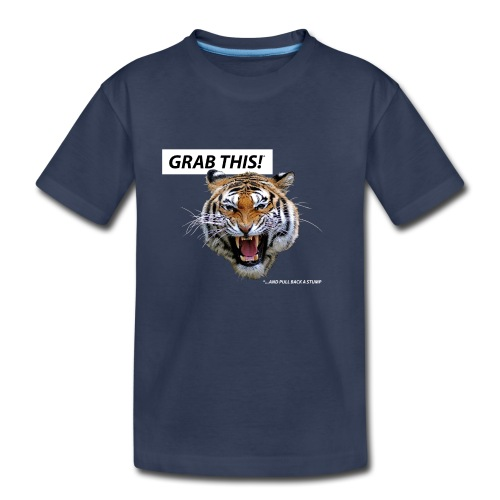 grab_this - Toddler Premium T-Shirt
