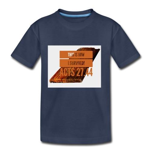How I survived! - Toddler Premium T-Shirt