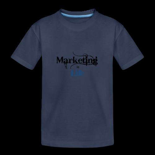 Marketing_is_Life - Toddler Premium T-Shirt