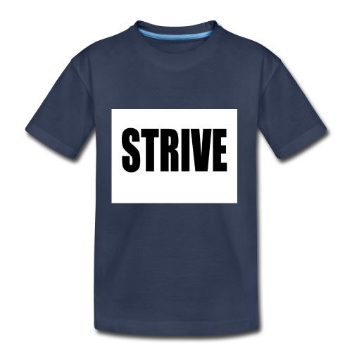 strive - Toddler Premium T-Shirt