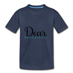 Dear Beautiful Campaign - Toddler Premium T-Shirt