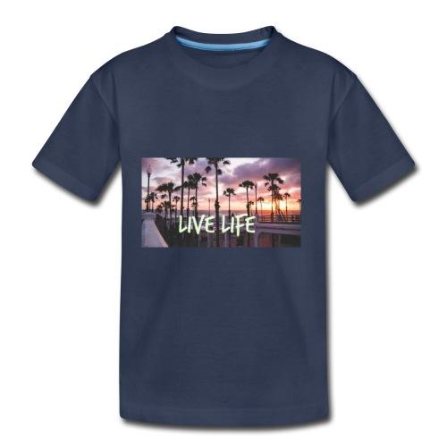 LIVE LIFE - Toddler Premium T-Shirt