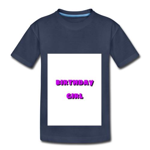 bday girl - Toddler Premium T-Shirt