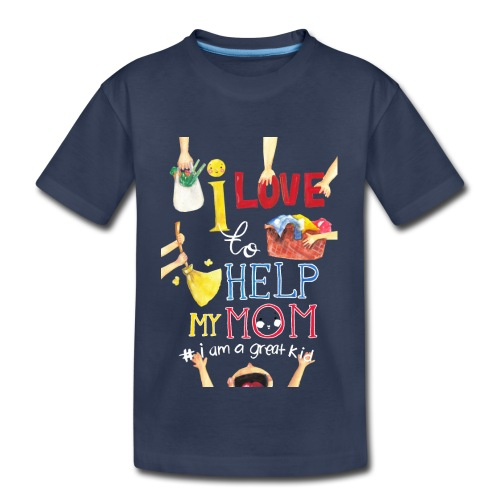 i love to help my mom - Toddler Premium T-Shirt