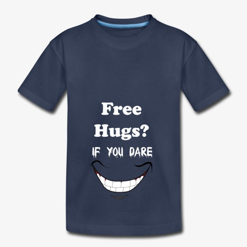 hugs if you dare - Toddler Premium T-Shirt