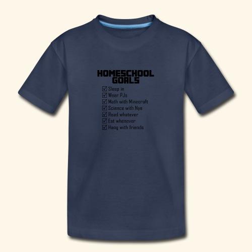 Homeschool Goals - Toddler Premium T-Shirt