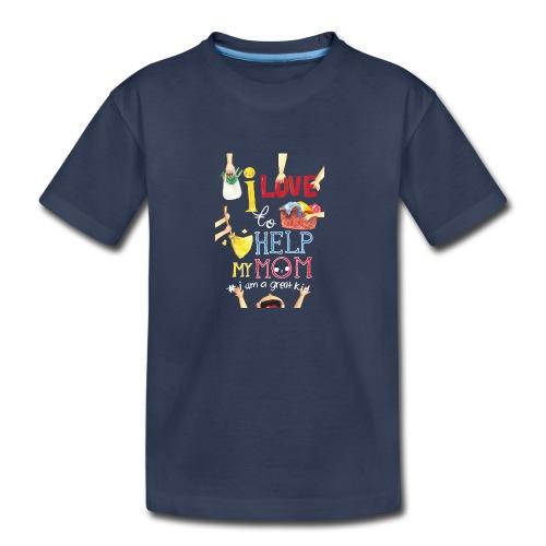 i love to help my mom - Toddler Premium T-Shirt
