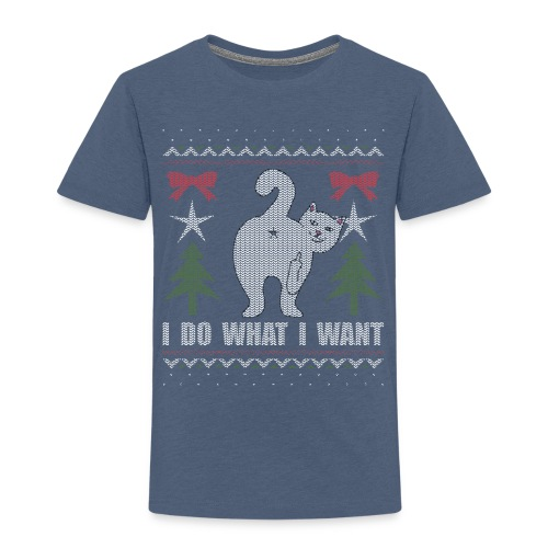 Ugly Christmas Sweater I Do What I Want Cat - Toddler Premium T-Shirt