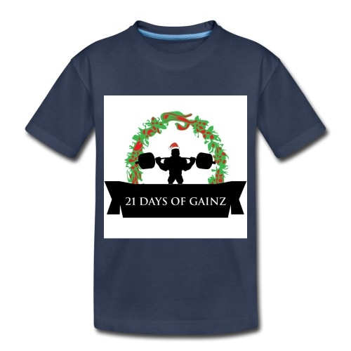 21 Days of Gains - Toddler Premium T-Shirt