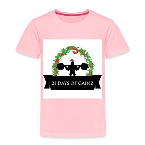 21 Days of Gains - Toddler Premium T-Shirt