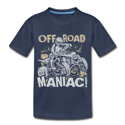 ATV Quad Off-Road Maniac - Toddler Premium T-Shirt
