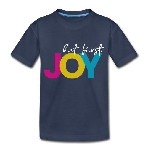 But First, Joy Merch - Toddler Premium T-Shirt