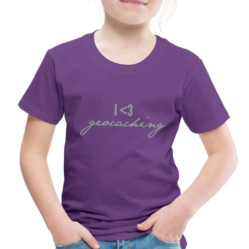 I love geocaching - Toddler Premium T-Shirt