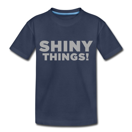 Shiny Things. Funny ADHD Quote - Toddler Premium T-Shirt