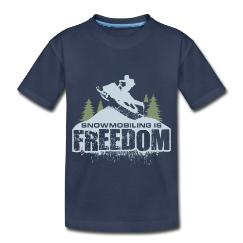Snowmobiling is Freedom - Toddler Premium T-Shirt