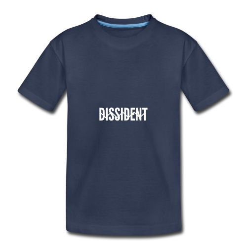 dissident - Toddler Premium T-Shirt