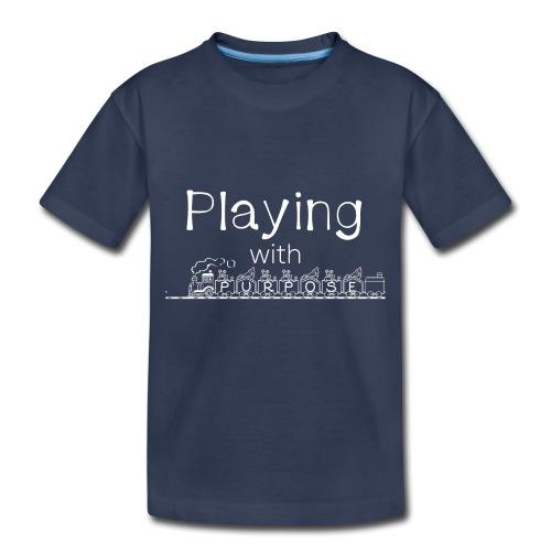 Playing With Purpose shirt - Toddler Premium T-Shirt