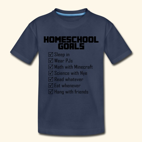 Homeschool Goals - Toddler Premium T-Shirt