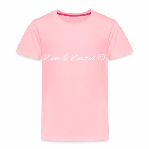 Done & Dusted White logo Plain Face - Toddler Premium T-Shirt