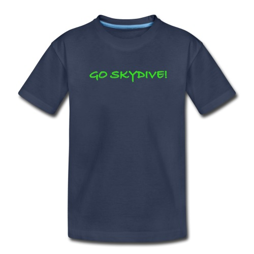Go Skydive T-shirt/Book Skydive - Toddler Premium T-Shirt