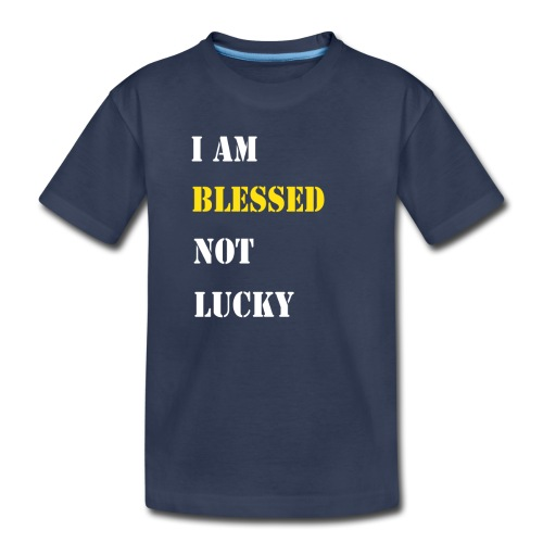 I am blessed. - Toddler Premium T-Shirt