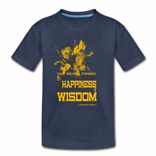 Happiness and Wisdom - Toddler Premium T-Shirt