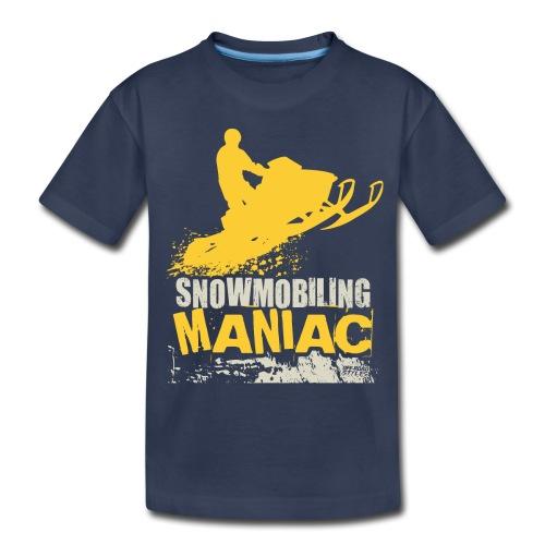 Snowmobiling Maniac - Toddler Premium T-Shirt