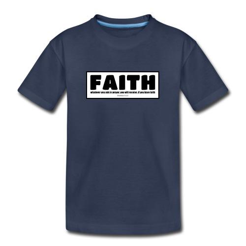 Faith - Faith, hope, and love - Toddler Premium T-Shirt