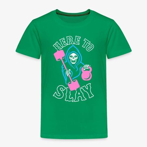 Here To Slay - Toddler Premium T-Shirt