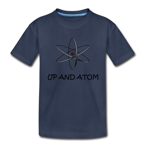 Up and Atom - Toddler Premium T-Shirt