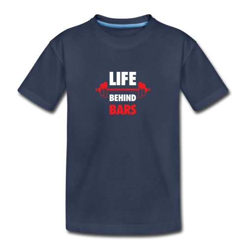 Life Behind Bars Fitness Quote - Toddler Premium T-Shirt