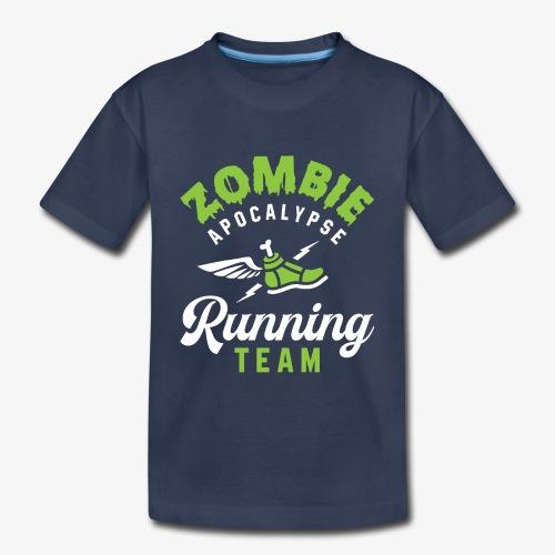 Zombie Apocalypse Running Team - Toddler Premium T-Shirt