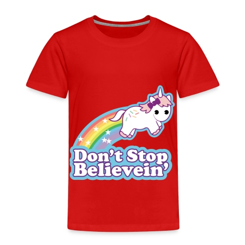 Don't Stop Believe'in - Toddler Premium T-Shirt