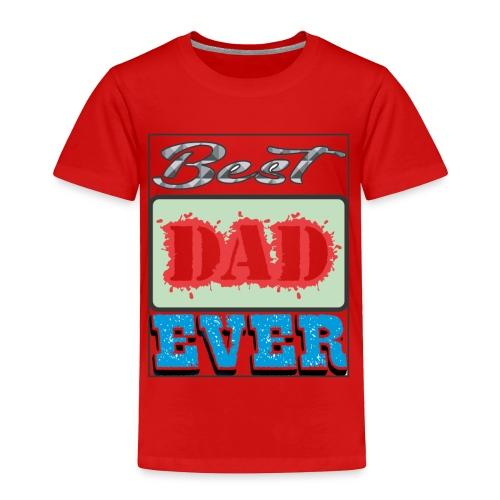 Best Dad Ever - Toddler Premium T-Shirt
