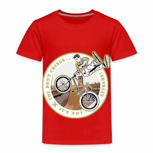 You Don't- It's Not (Circle) - BMX - Toddler Premium T-Shirt