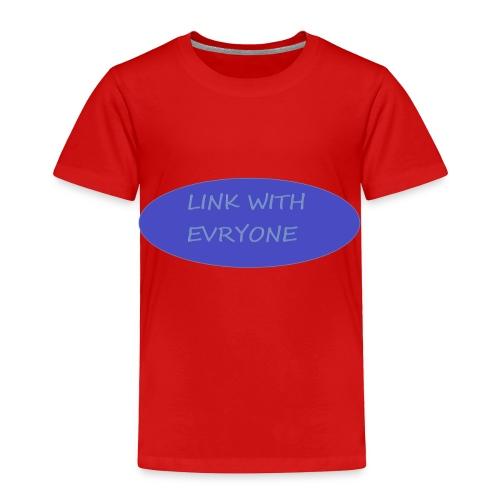 link with everyone - Toddler Premium T-Shirt