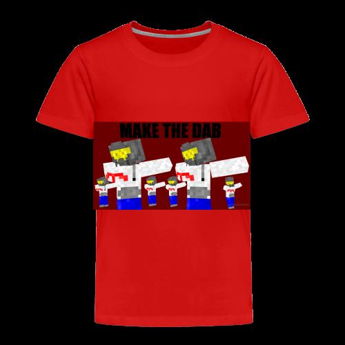 Make The DAB - Toddler Premium T-Shirt