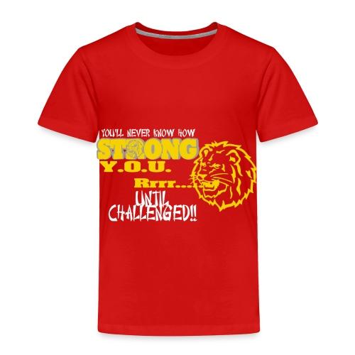 Strong you R - Toddler Premium T-Shirt