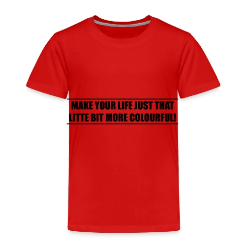 slogan - Toddler Premium T-Shirt