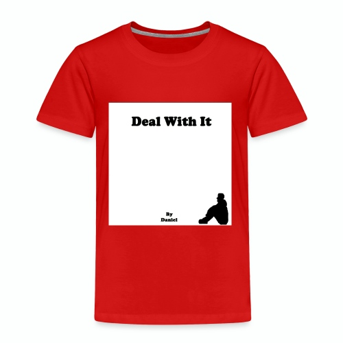 Deal with it by Daniel - Toddler Premium T-Shirt