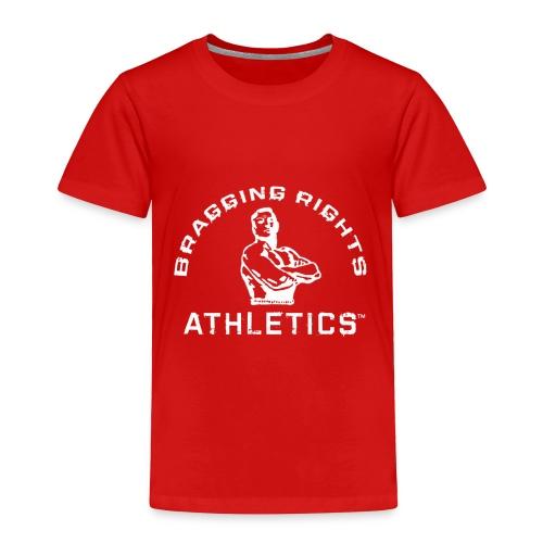 Bragging_RightsTMWhiteT - Toddler Premium T-Shirt