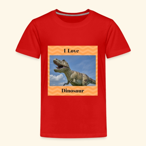 I Love dinosaure - Toddler Premium T-Shirt