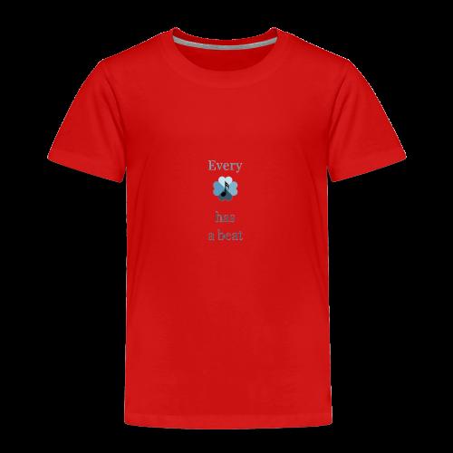 every heart has a beat - Toddler Premium T-Shirt