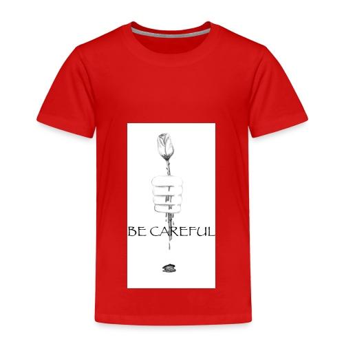 be careful - Toddler Premium T-Shirt