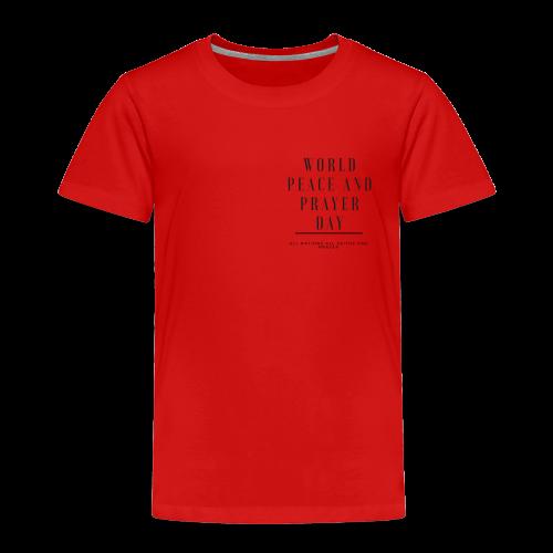 World Peace and Prayer Day - Toddler Premium T-Shirt
