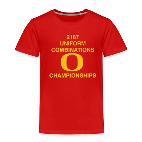 2187 UNIFORM COMBINATIONS O CHAMPIONSHIPS - Toddler Premium T-Shirt